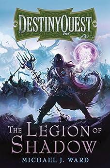 The Legion of Shadow: DestinyQuest Book 1 by [Ward, Michael J.]
