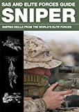 SAS and Elite Forces Guide Sniper: Sniping Skills from the World's Elite Forces