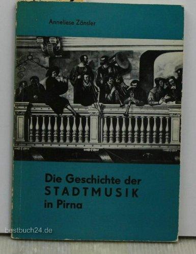 """Die Geschichte der Stadtmusik in Pirna,Schriftreihe """"Geschichtliche und heimatkundliche Beiträge aus Pirna und Umgebung"""" Heft 4"""