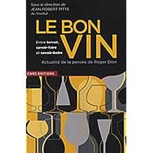 Le Bon vin, entre savoir faire et savoir boire