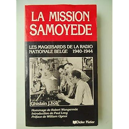 La mission Samoyede, les maquisards de la radio nationale belge, 1940-1944.