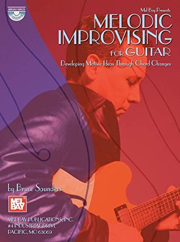 Melodic Improvising For Guitar (Mel Bay Presents)