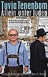 Allein unter Juden: Eine Entdeckungsreise durch Israel (suhrkamp taschenbuch) - Tuvia Tenenbom