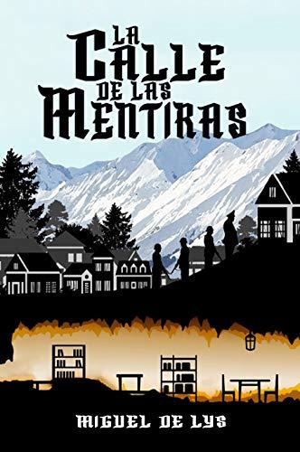 La calle de las mentiras eBook: de Lys, Miguel: Amazon.es: Tienda ...