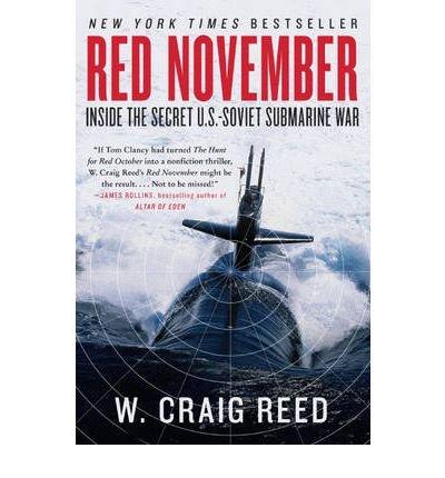 [( Red November: Inside the Secret U.S.-Soviet Submarine War )] [by: W. Craig Reed] [Sep-2011]
