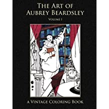 The Art of Aubrey Beardsley (Vintage Coloring Adult Coloring Books) by Heidi Berthiaume (2016-04-06)