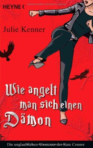Wie angelt man sich einen Dämon: Kate Connor 3 - Roman