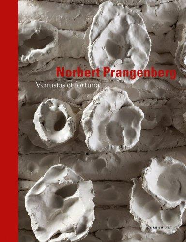 Norbert Prangenberg: Venustas Et Fortuna (Kerber Art (Hardcover)) por Annergret Laabs