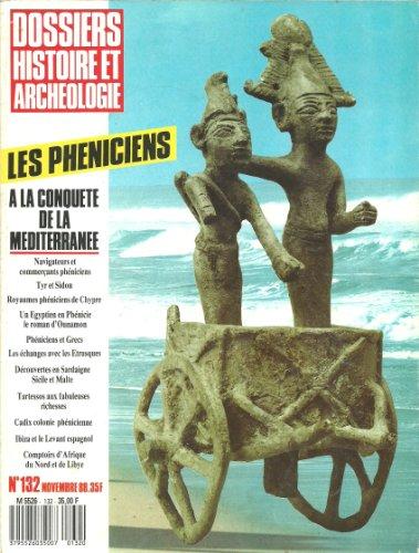 Histoire & archéologie 132 Dossier spécial Les Phéniciens: mer Méditerranée Ty et Sidon Chypre Grèce Etrusques Sardaigne Sicile Malte Tartessos Cadix Ibiza Afrique du Nord Lybie
