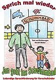 Jan geht ins Schwimmbad: Sprich mal wieder - Lebendige Sprachförderung für Vorschulkinder