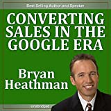 Converting Sales in the Google Era