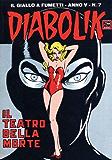 DIABOLIK (57): Il teatro della morte (Italian Edition)