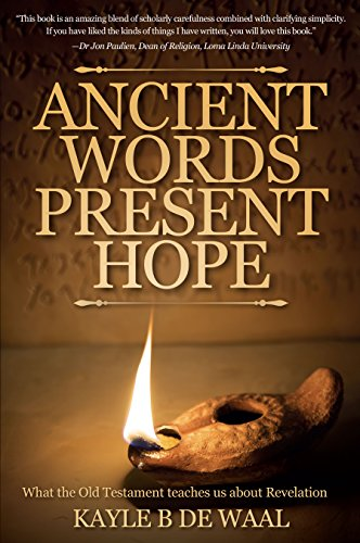 Ancient Words, Present Hope: What the Old Testament Teaches Us About Revelation (English Edition)