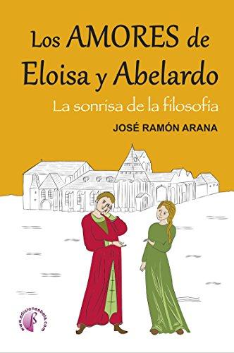 Los amores de Eloísa y Abelardo: La sonrisa de la filosofía ...