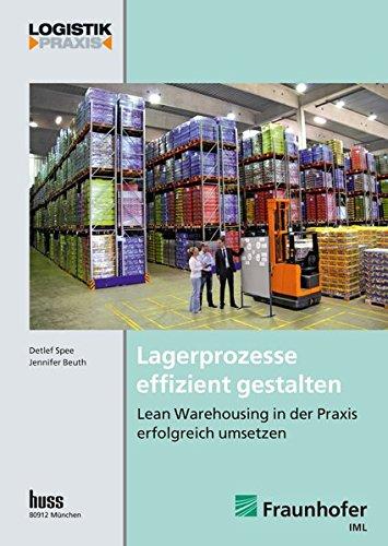 Lagerprozesse effizient gestalten: Lean Warehousing in der Praxis erfolgreich umsetzen