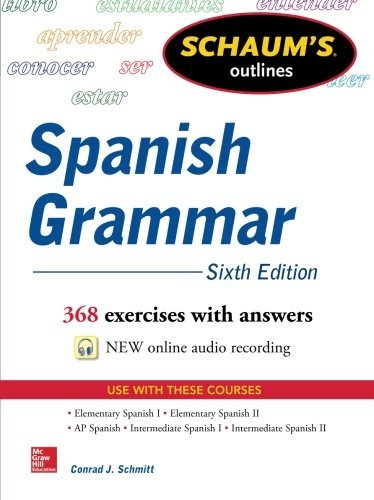 Schaum's Outline of Spanish Grammar, 6th Edition (Schaum's Outlines) by Conrad Schmitt (2013-09-13)