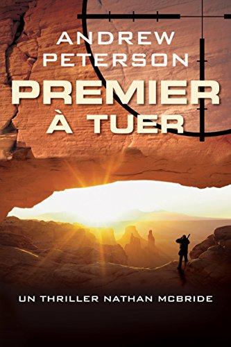 Premier à tuer par Andrew Peterson