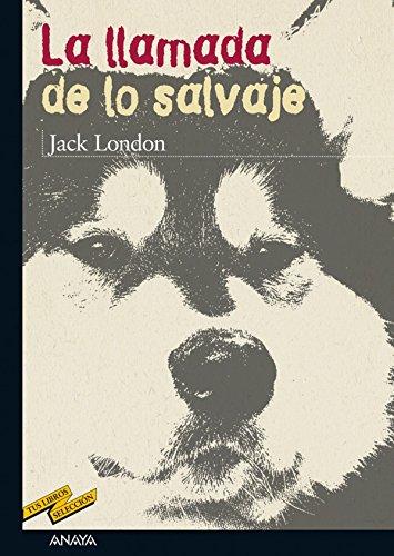 La llamada de lo salvaje (Clásicos - Tus Libros-Selección) por Jack London