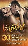 Verführt - 30 sinnliche Erotik Geschichten