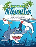 How to Drawing Sharks: The Easy Step-by-Step Guide to Draw Sharks - The Best Book for Drawing the Top Predators in the Ocean (English Edition)