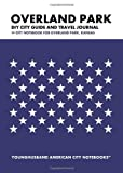 Overland Park DIY City Guide and Travel Journal: City Notebook for Overland Park, Kansas