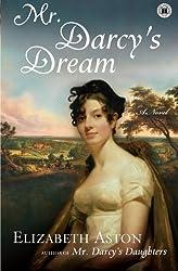 Mr. Darcy's Dream: A Novel by Aston, Elizabeth (2009) Paperback