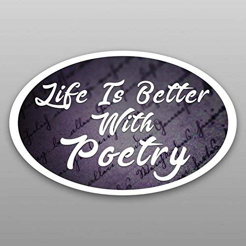 Life is Better with Poetry Vinyl Decal Sticker | Cars Trucks Vans Windows Walls Cups Laptops | Full Color Printed | 5.5 X 3 | KCD2053