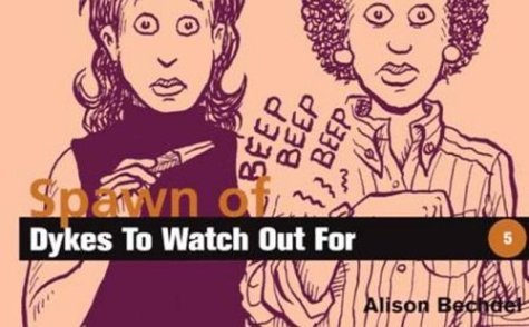 Spawn of Dykes to Watch Out for by Alison Bechdel (1993-11-19)