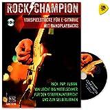 Rock Champion-10morceaux faciles à moyennement difficiles en Rock, Pop et Fusion pour apprentissage E de guitariste-pour les cours Guitare et à autoformation-avec CD et Dunlop plek...