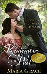 Remember the Past: ...only as it gives you pleasure (English Edition)