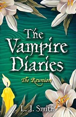 4: The Reunion (The Vampire Diaries) by L J Smith (2007-10-04)
