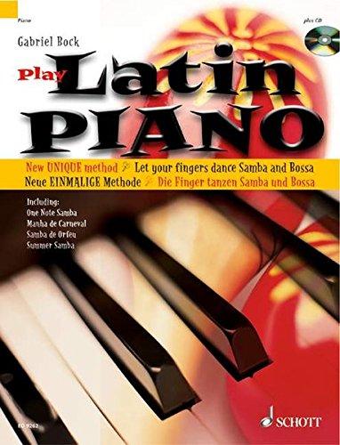 Latin Piano: Die neue einmalige Methode - die Finger tanzen Samba und Bossa Nova. Klavier. Ausgabe mit CD.