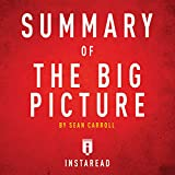 Summary of The Big Picture by Sean Carroll: Includes Analysis
