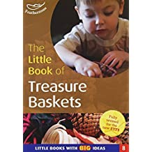 The Little Book of Treasure Baskets: Little Books with Big Ideas by Professor Ann Roberts (2002-03-01)