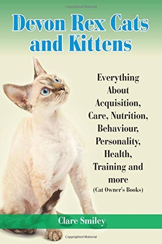 Devon Rex Cats and Kittens Everything About Acquisition, Care, Nutrition, Behavior, Personality, Health, Training and more (Cat Owner's Books) by Smiley, Clare (2014) Paperback