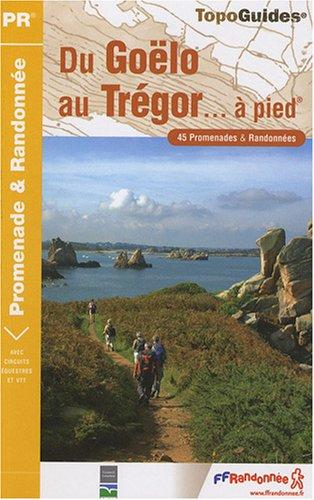 Du Goëlo au Trégor à pied : 45 promenades et randonnées