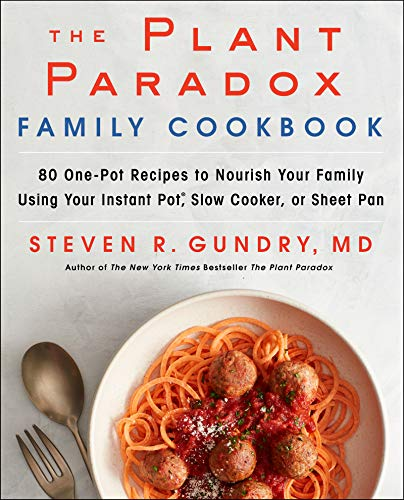 The Plant Paradox Family Cookbook: 80 One-Pot Recipes to Nourish Your Family Using Your Instant Pot, Slow Cooker, or Sheet Pan (English Edition) Family Pot