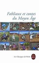 Fabliaux et contes moraux du Moyen Age