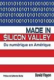 Made in Silicon Valley: Du numérique en Amérique