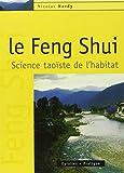 Le Feng Shui - Science taoïste de l'habitat