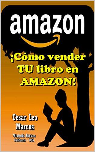 Descargar Libro ¡Cómo vender TU libro en AMAZON! (WIE nº 919) de Cesar Leo marcus