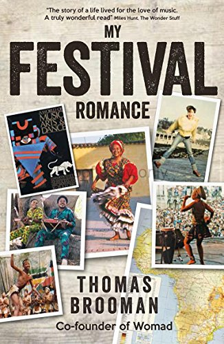 My Festival Romance: By Thomas Brooman CBE Co-Founder of Womad
