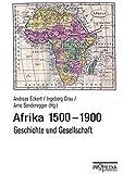 Afrika 1500 - 1900: Geschichte und Gesellschaft