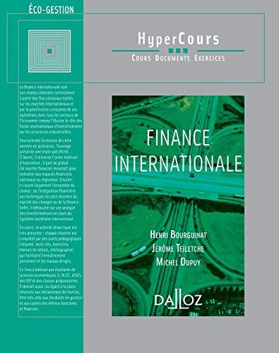 Finance internationale by Henri Bourguinat;Jérôme Teïletche;Michel Dupuy(2007-09-26) par Henri Bourguinat;Jérôme Teïletche;Michel Dupuy