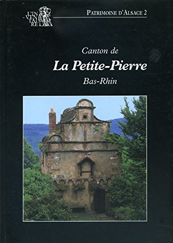 Canton de La Petite-Pierre, Bas-Rhin (Patrimoine d'Alsace) par Michèle Bardout
