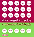 Das vegetarische Studenten-Kochbuch
