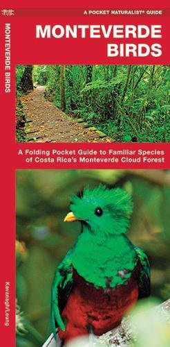 Monteverde Birds: A Folding Pocket Guide to Familiar Species of Costa Rica's Monteverde Cloud Forest (Pocket Naturalist Guide Series)