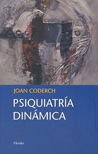 Psiquiatría dinámica por Joan Coderch