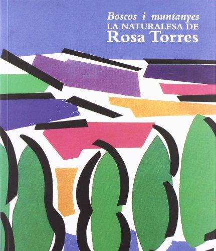 Boscos I Muntanyes.La Naturalesa De Rosa Torres (Catàlegs d'exposicions)