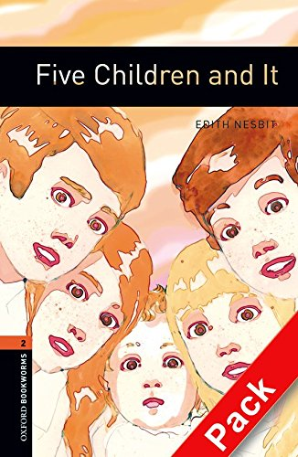 Oxford Bookworms Library: Oxford Bookworms 2. Five Children and It CD Pack: 700 Headwords